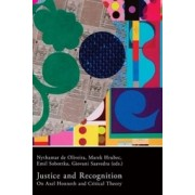 Justice and Recognition. On Axel Honneth and Critical Theory(Nythamar de Oliveira, Marek Hrubec, Emil Sobottka,)