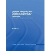 Location Behaviour and Relationship Stability in International Business Networks by Bart Kamp