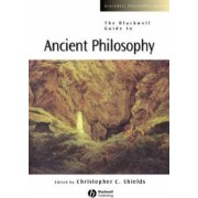 The Blackwell Guide to Ancient Philosophy by Christopher Shields