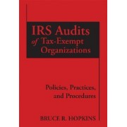 IRS Audits of Tax Exempt Organizations by Bruce R. Hopkins