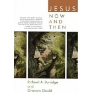 Jesus Now and Then by Graham Gould