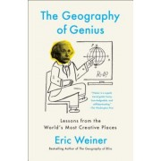 The Geography of Genius: Lessons from the World's Most Creative Places, Paperback
