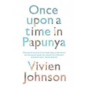 Once Upon a Time in Papunya by Vivien Johnson