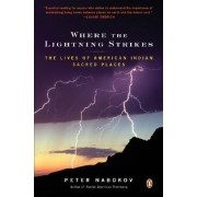 Where the Lightning Strikes by Department of Archaeology Peter Nabokov