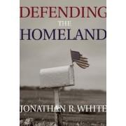 Defending the Homeland by Jonathan White
