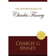 Autobiography of Charles Finney by Charles G Finney
