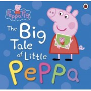 Peppa Pig: the Big Tale of Little Peppa by Mandy Archer