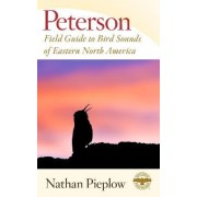 Peterson Field Guide to Bird Sounds of Eastern North America by Nathan Pieplow