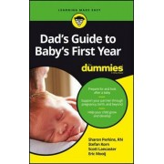 Dad's Guide to Baby's First Year For Dummies by RN Sharon Perkins