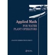 Applied Math for Water Plant Operators by Joanne K. Price