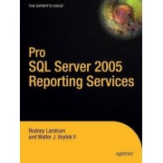 Pro SQL Server 2005 Reporting Services by Rodney Landrum