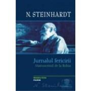 Jurnalul fericirii. Manuscrisul de la Rohia Varianta inedita - N. Steinhardt