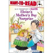 Eloise's Mother's Day Surprice: Kay Thompson's Eloise Ready-to-Read/Level 1 by Kay Thompson