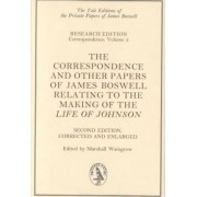 The Correspondence and Other Papers of James Boswell Relating to the Making of the Life of Johnson by James Boswell