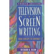 Television and Screen Writing by Richard A. Blum