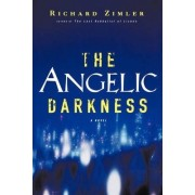 The Angelic Darkness by Richard Zimler