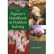 The Pigman's Handbook of Problem Solving by Gerry Brent