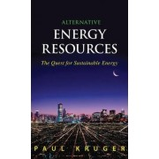 Alternative Energy Resources by Paul Kruger