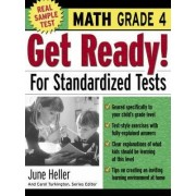 Get Ready! for Standardized Tests: Math Grade 4 by June Heller