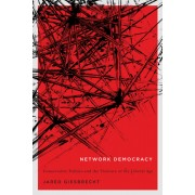 Network Democracy: Conservative Politics and the Violence of the Liberal Age