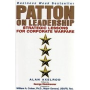 Patton on Leadership by Alan Axelrod