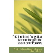 A Critical and Exegetical Commentary on the Books of Chronicles by Curtis Edward Lewis
