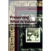 Preserving What Is Valued by Miriam Clavir