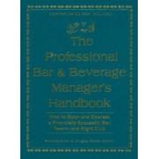 Professional Bar and Beverage Manager's Handbook by Amanda Miron