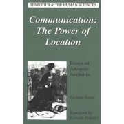 Communication: The Power of Location by Luciano Nanni