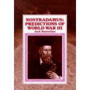 Nostradamus Predictions of World War III by Jack Manuelian