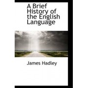 A Brief History of the English Language by James Hadley