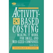 Activity-based Costing by Douglas T. Hicks