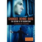 Changed Behind Bars by Chandler David Fozard