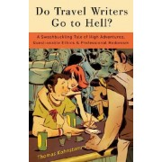 Do Travel Writers Go to Hell? by Thomas Kohnstamm