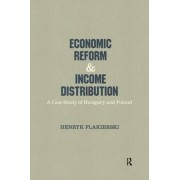 Economic Reform and Income Distribution by Henryk Flakierski