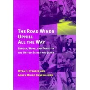 The Road Winds Uphill All the Way by Myra Strober