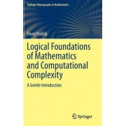Logical Foundations of Mathematics and Computational Complexity by Pavel Pudlak