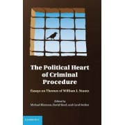 The Political Heart of Criminal Procedure by Michael J. Klarman