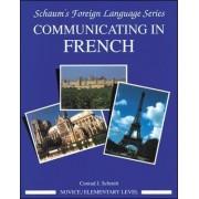 Communicating in French: Novice Level Bk. 1 by Conrad J. Schmitt