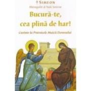 Bucura-te cea plina de har - Simeon Mitropolit al Noii Smirne