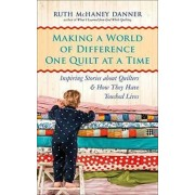 Making a World of Difference One Quilt at a Time by Ruth McHaney Danner