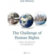 The Challenge of Human Rights by Jack Mahoney