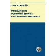 Introduction to Dynamical Systems and Geometric Mechanics by Jared M Maruskin