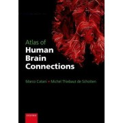 Atlas of Human Brain Connections by Marco Catani