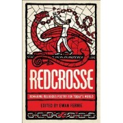 Redcrosse: Remaking Religious Poetry for Today's World by Ewan Fernie