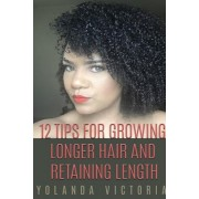 12 Tips for Growing Hair and Retaining Length (Latest, Small Version)