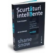 Scurtaturi inteligente - Shane Snow