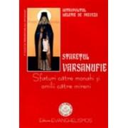 Stareţul Varsanufie - Sfaturi către monahi şi omilii duhovniceşti