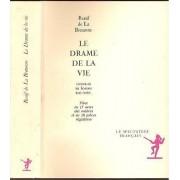 Le Drame De La Vie - Contenant Un Homme Tout Entier, Pièce En 13 Actes Des Ombres Et En Dix Pièces Régulières