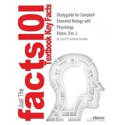 Studyguide for Campbell Essential Biology with Physiology by Simon, Eric J., ISBN 9780321772602